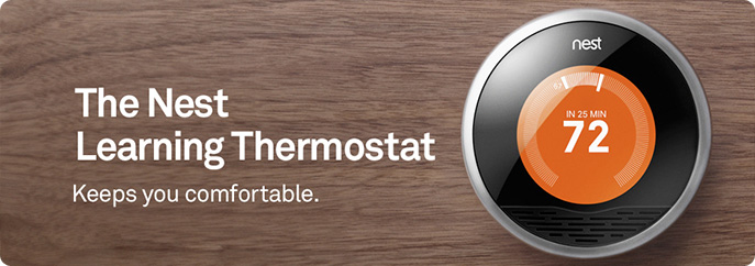 Advertisement for Nest Thermostats. Nest Thermostats learn your habits and do their best to save you money without sacrificing comfort